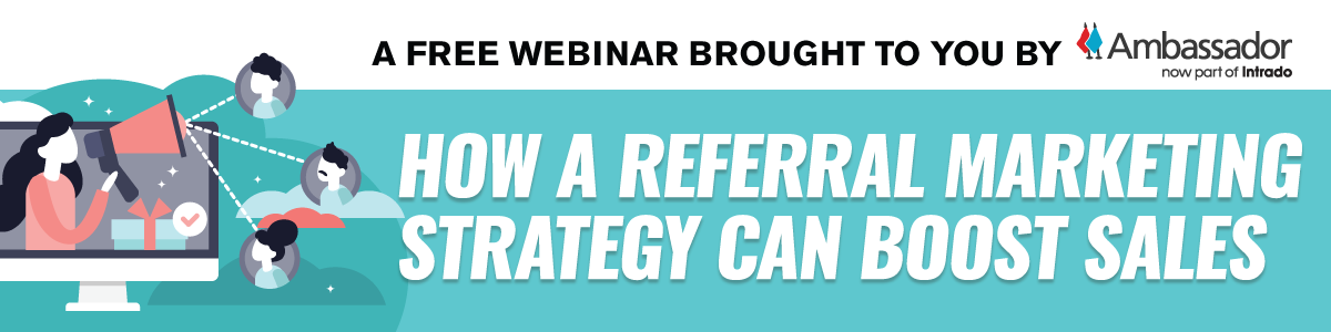 How a Referral Marketing Strategy Can Boost Sales Webinar