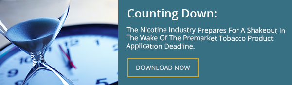 Counting Down: The Nicotine Industry Prepares For A Shakeout In The Wake Of The Premarket Tobacco Product Application Deadline.