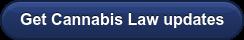 Get Cannabis Law updates