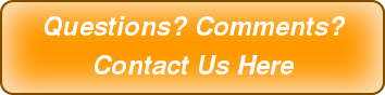 Questions? Comments? Contact Us Here