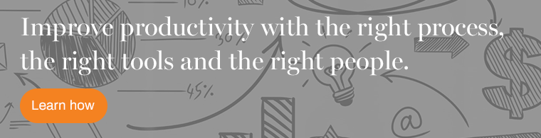 Improve productivity with the right process, the right tools and the right people