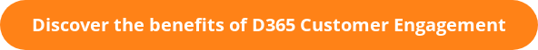 Discover the benefits of D365 Customer Engagement