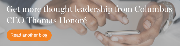 Read more thought leadership from Columbus CEO Thomas Honore