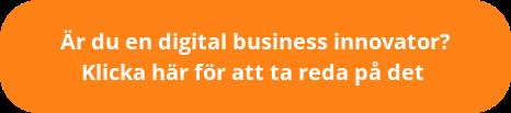 Är du en digital business innovator?  Klicka här för att ta reda på det