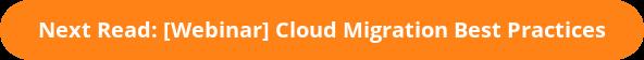 Next Read: [Webinar] Cloud Migration Best Practices