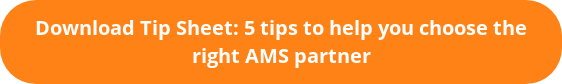 Download Tip Sheet: 5 tips to help you choose the right AMS partner