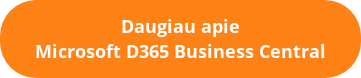 Daugiau apie Microsoft D365 Business Central