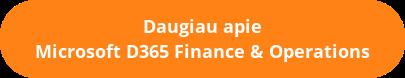 Daugiau apie Microsoft D365 Finance & Operations