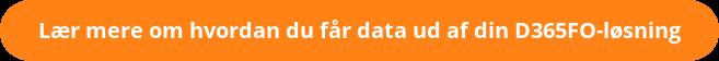 Lær mere om hvordan du får data ud af din D365FO-løsning