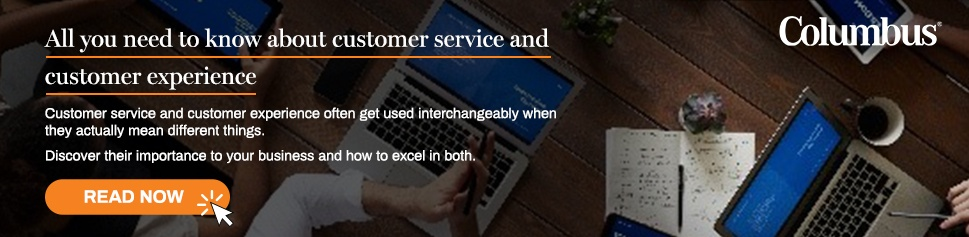 The ultimate guide to customer service and customer experience_Columbus UK Blog