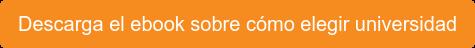 Descarga el ebook sobre cómo elegir universidad