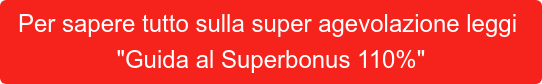 """Per sapere tutto sulla super agevolazione leggi  """"Guida al Superbonus 110%"""""""