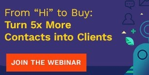 "From ""Hi"" to Buy: Turn 5x More Contacts into Clients"