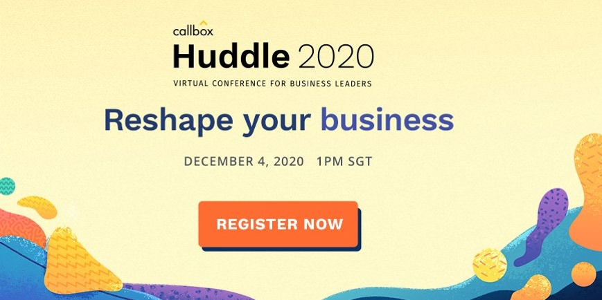Callbox Huddle 2020: Reshape Your Business (Virtual Conference for Business Leaders)