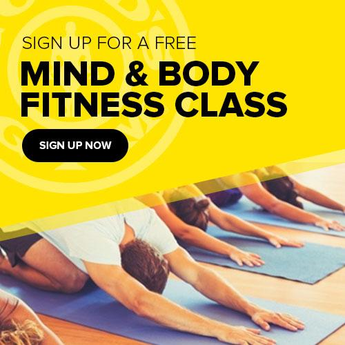 Sign up for a free mind and body group fitness class at golds gym.