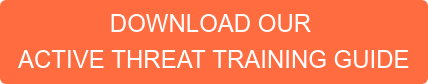 DOWNLOAD OUR  ACTIVE THREAT TRAINING GUIDE