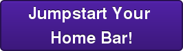 Jumpstart Your  Home Bar!