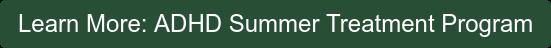 Learn More: ADHD Summer Treatment Program