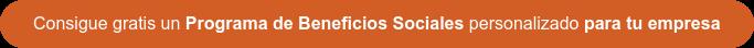 Consigue gratis un Programa de Beneficios Sociales personalizado para tu empresa