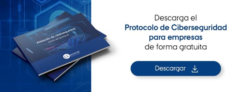 Descarga gratuita Protocolo de Ciberseguridad para empresas