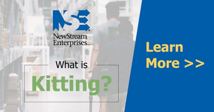 What is Kitting - NewStream Enterprises