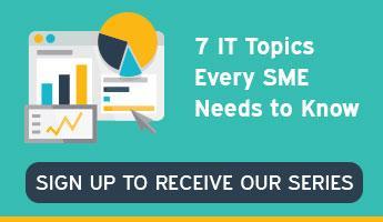 7 IT Topics Every SME Needs to Know