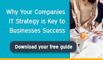 Why your companies IT strategy is key to businesses success