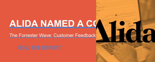 Alida named a contender  The Forrester Wave: Customer Feedback Management Platforms Read the Report