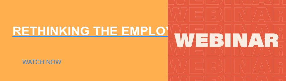 Rethinking the Employee Experience   Watch Now