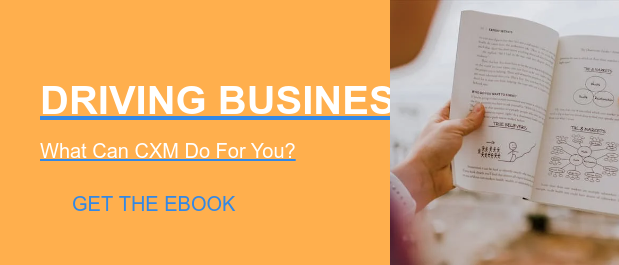 Driving Business Value:  What Can CXM Do For You? Get the ebook