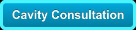 Cavity Consultation