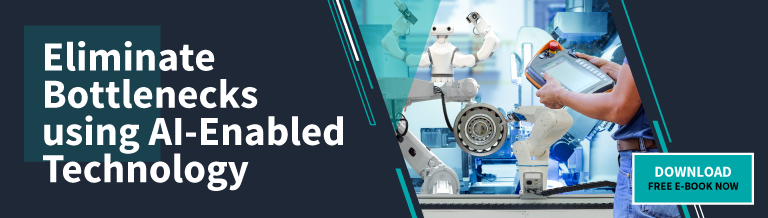 Eliminate Bottlenecks Using AI-Enabled Technology