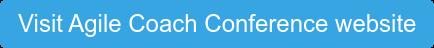 Visit Agile Coach Conference website