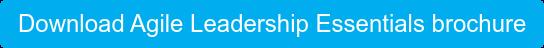 DownloadAgile Leadership Essentials brochure