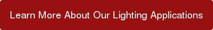 Learn More About Our Lighting Applications