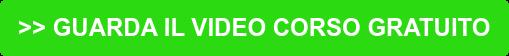 >> GUARDA IL VIDEO CORSO GRATUITO