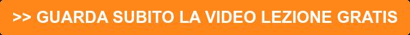 >> GUARDA SUBITO LA VIDEO LEZIONE GRATIS