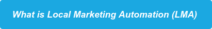 What is Local Marketing Automation (LMA)