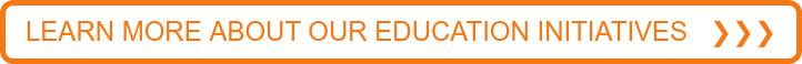 LEARN MORE ABOUTOUR EDUCATION INITIATIVES❯❯❯
