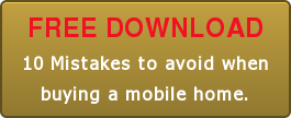 FREE DOWNLOAD 10 Mistakes to avoid when buying a mobile home.