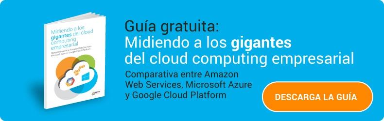 Guía gratuita: Comparativa entre Amazon Web Services, Microsoft Azure y Google Cloud Platform