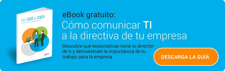 Guía gratuita: Cómo comunicar TI a la directiva de tu empresa