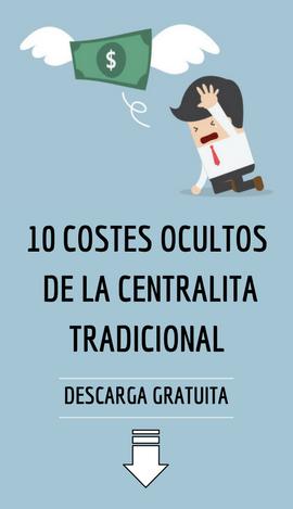 costes ocultos de la centralita tradicional