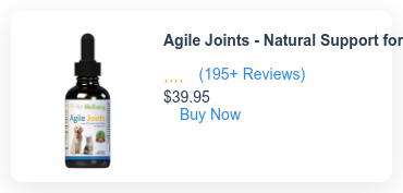 Agile Joints - Natural Support for Cat Joint Mobility (195+ Reviews)  $39.95 Buy Now