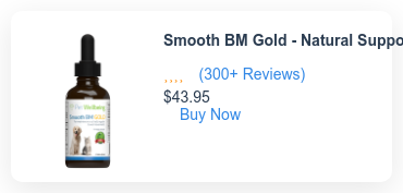 Smooth BM Gold - Natural Support for Cat Constipation (300+ Reviews)  $43.95 Buy Now