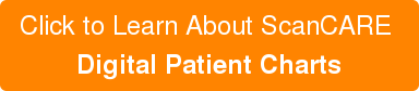 Click to Learn About ScanCARE  Digital Patient Charts