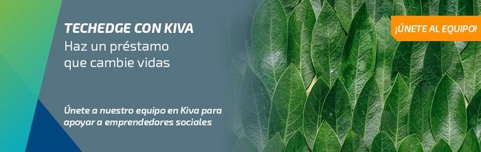 Techedge con Kiva: haz un préstamo que cambie vidas