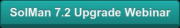 SolMan 7.2 Upgrade Webinar