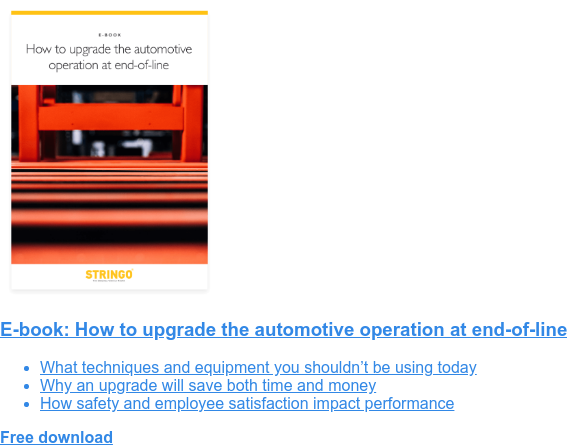 E-book: How to upgrade the automotive operation at end-of-line   * What techniques and equipment you shouldn't be using today   * Why an upgrade will save both time and money   * How safety and employee satisfaction impact performance Free download