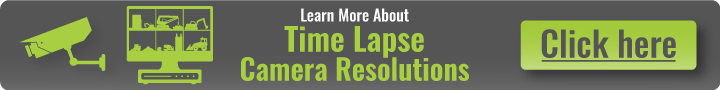 Learn More About Time Lapse Camera Resolutions